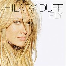 2004 - Teen Pop Music: Fly - Hilary Duff