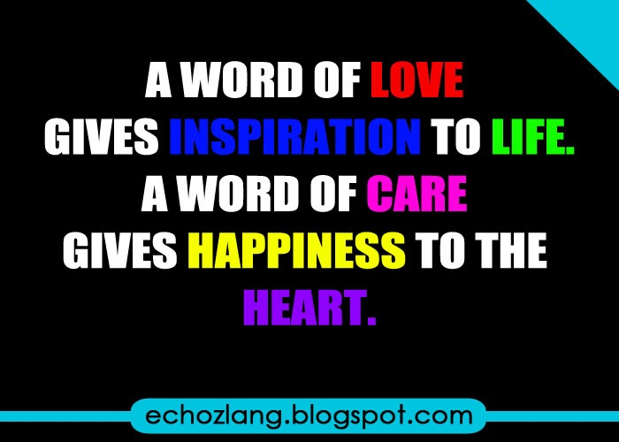A word of LOVE gives inspiration to life.