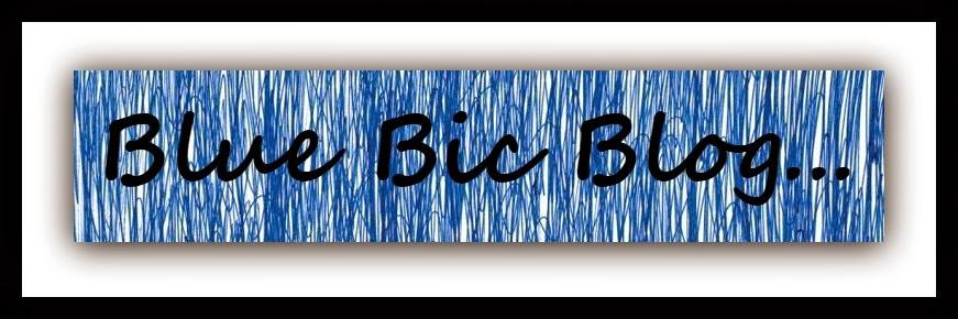 Blue Bic Blog