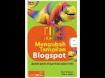 Tips Dahsyat Mengubah Tampilan Blogspot