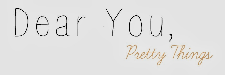 Dear You, Pretty Things
