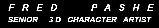 Fred Pashe Senior 3D Character Artist