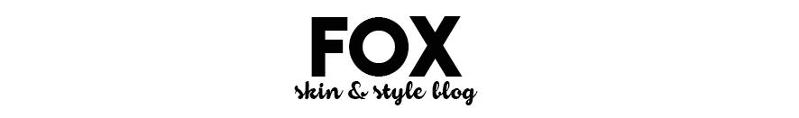 FOXMYSTYLE.COM - skincare, grooming, beauty and lifestyle blog