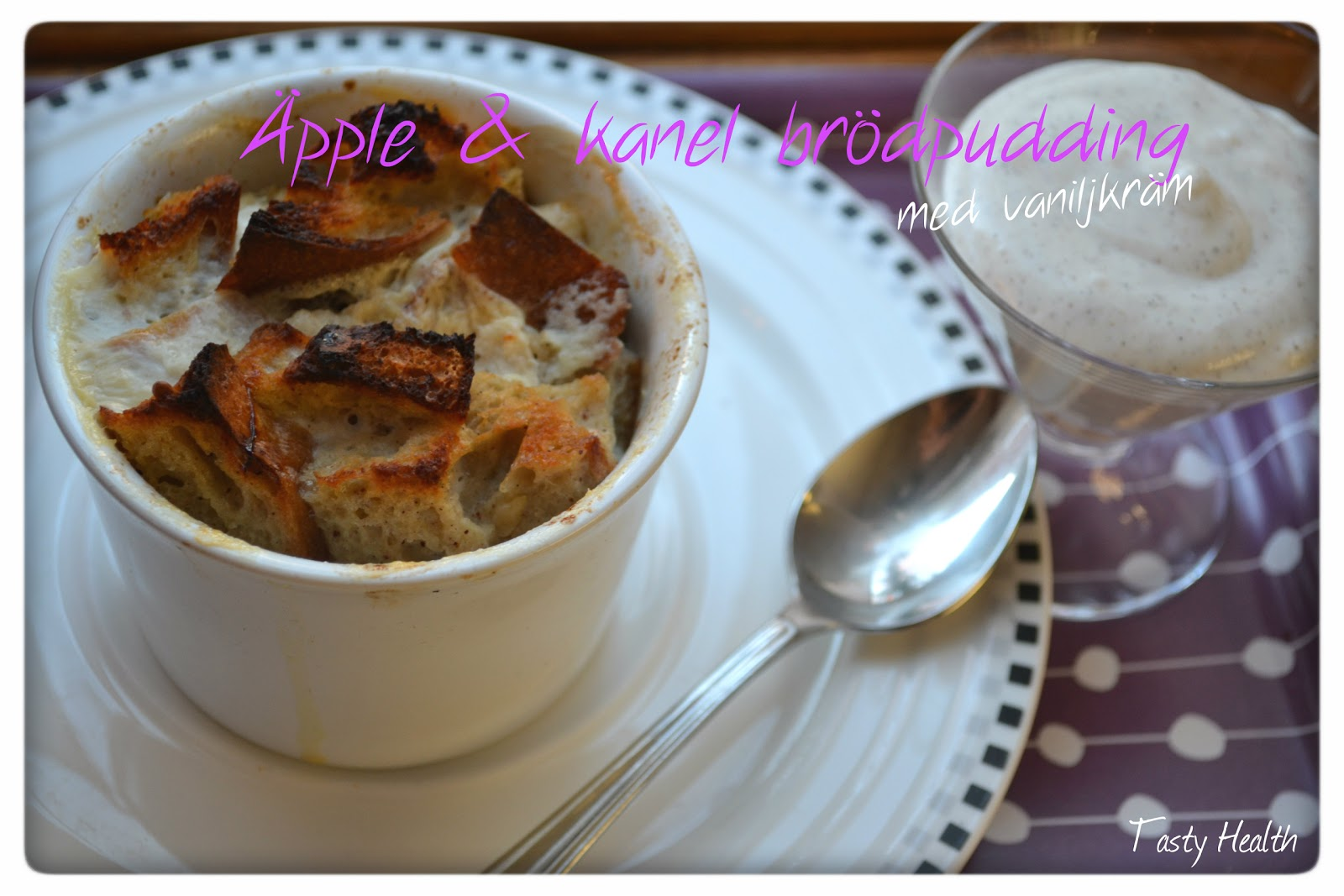 tasty health äpple kanel brödpudding med vaniljkräm