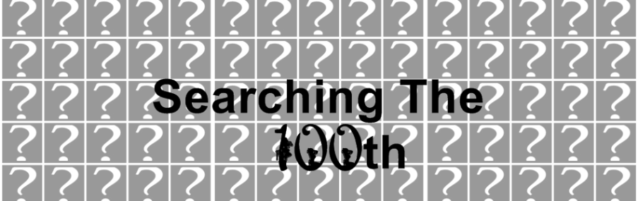 Searching the 100th
