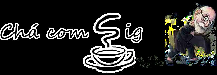 Chá com Sig