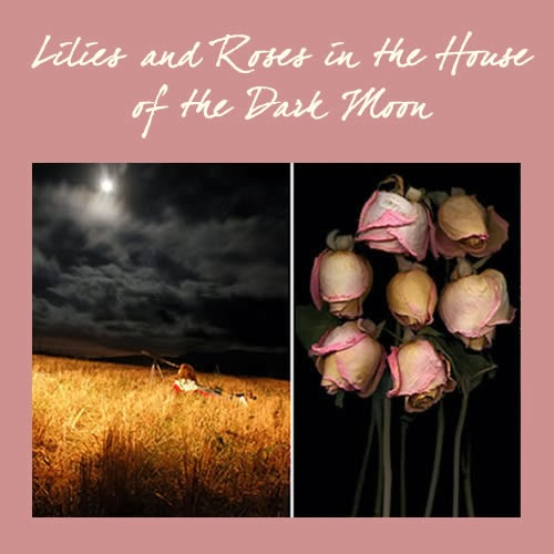 The Cycles of Birth, Bloom, Withering and Death: Lilies, Roses and the Human Journey
