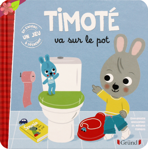 Timoté va sur le pot - éditions Gründ
