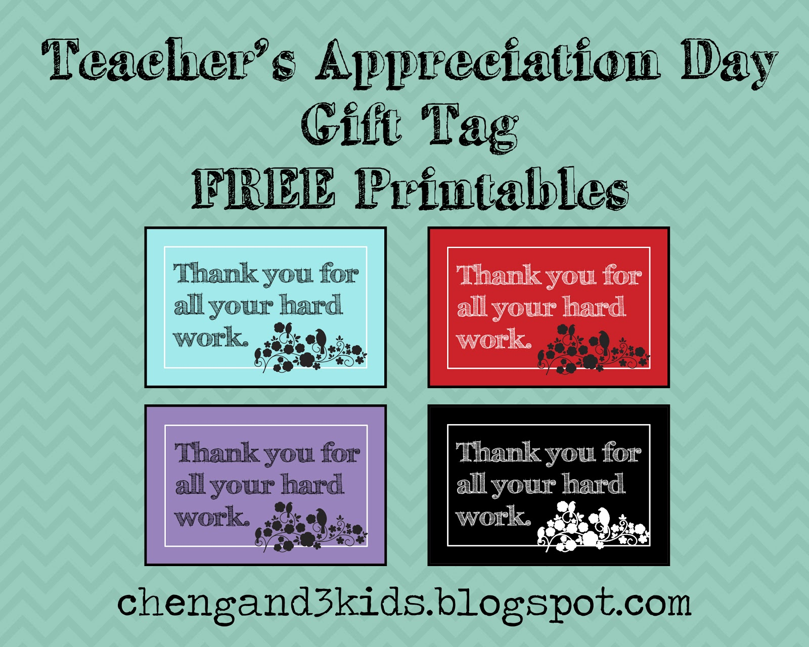 Cheng and 3 kids teachers appreciation day gift tag free printable teachers appreciation day free printable gift tags available in blue red purple and negle