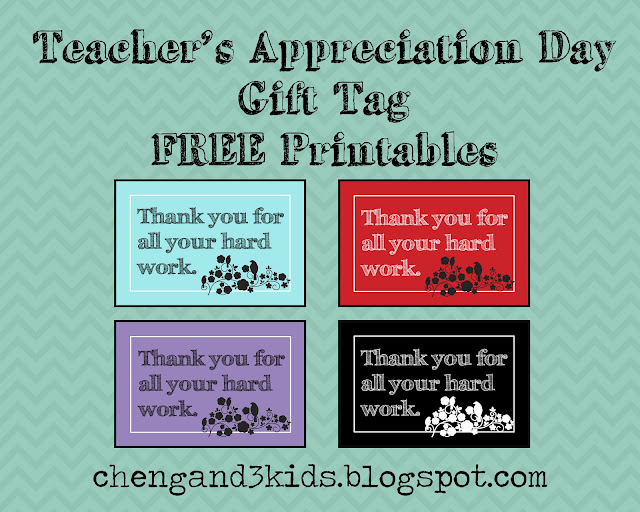 Teacher's Appreciation Day FREE Printable Gift Tags, available in blue, red, purple and black via chengand3kids.blogspot.com