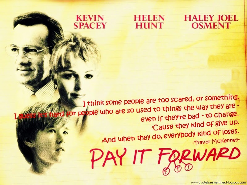 Quote To Remember PAY IT FORWARD [60] Best Pay It Forward Quotes