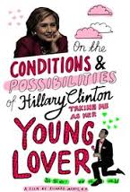 On the Conditions and Possibilities of Hillary Clinton Taking Me as Her Young Love