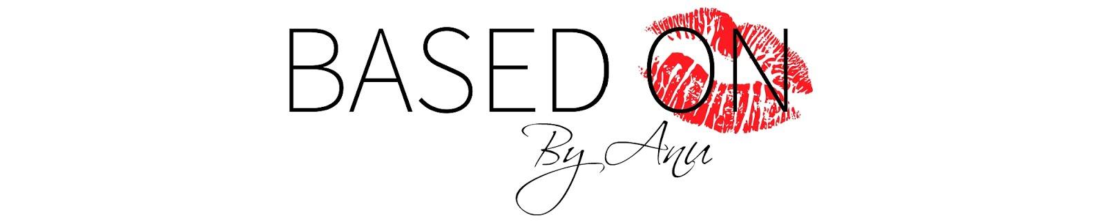 Based On | Beauty, Life & Style blog