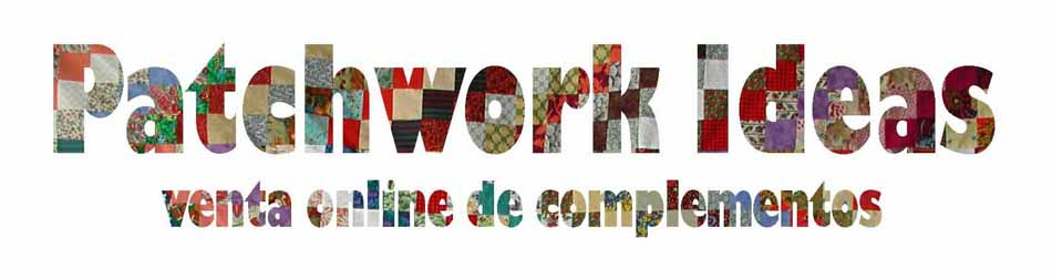 PATCHWORK IDEAS... venta on line de complementos
