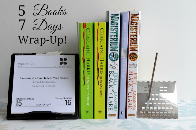 My #5Books7Days Readathon Wrap-Up including From Dead to Worse and Dead and Gone by Charlaine Harris, Magisterium: The Iron Trial and Magisterium: The Copper Gauntlet by Holly Black and Cassandra Clare, and Dear Nobody by Berlie Doherty