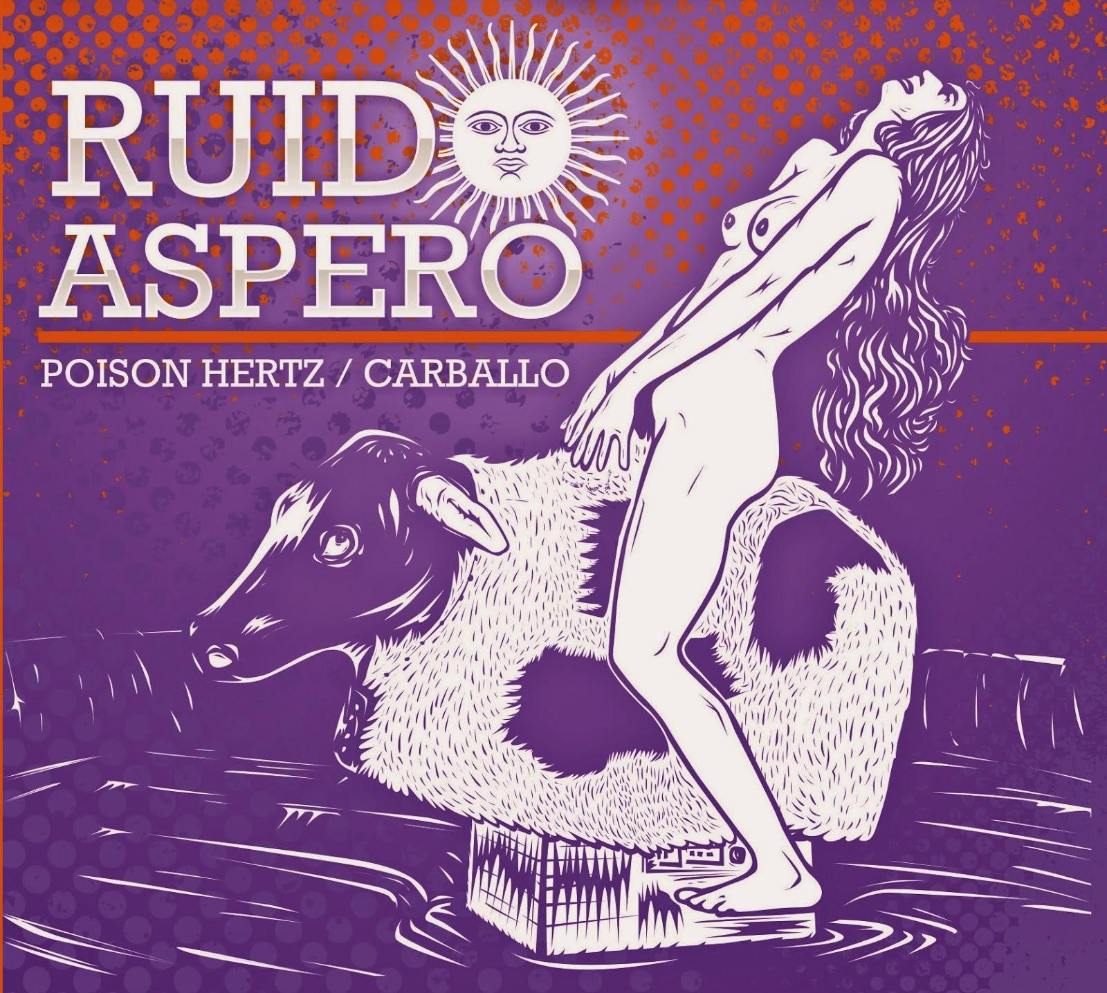 SONIDO ASPERO - CARBALLO & POISON HERTZ