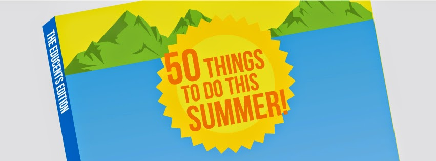 50 Things to Do This Summer!