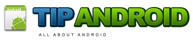 Tip Android | Android Blog