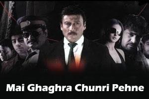 Mai Ghaghra Chunri Pehne