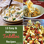 13 Easy & Delicious Tortellini Recipes