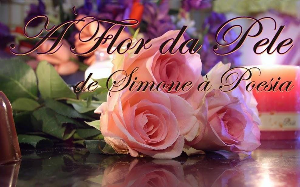 À Flor da Pele de Simone à Poesia