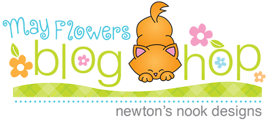 May Flowers Blog Hop | Newton's Nook Designs
