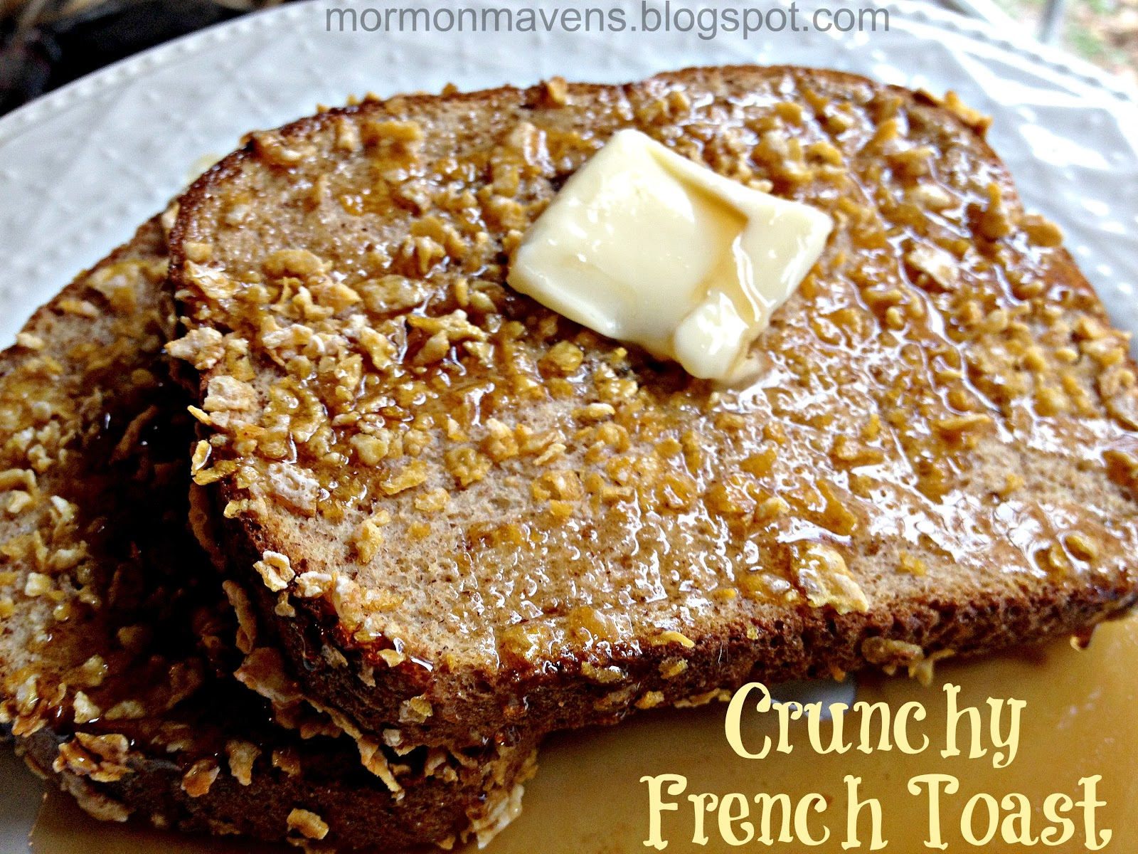 Mormon Mavens in the Kitchen: Crunchy French Toast