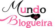 www.mundodeblogueira.blogspot.com