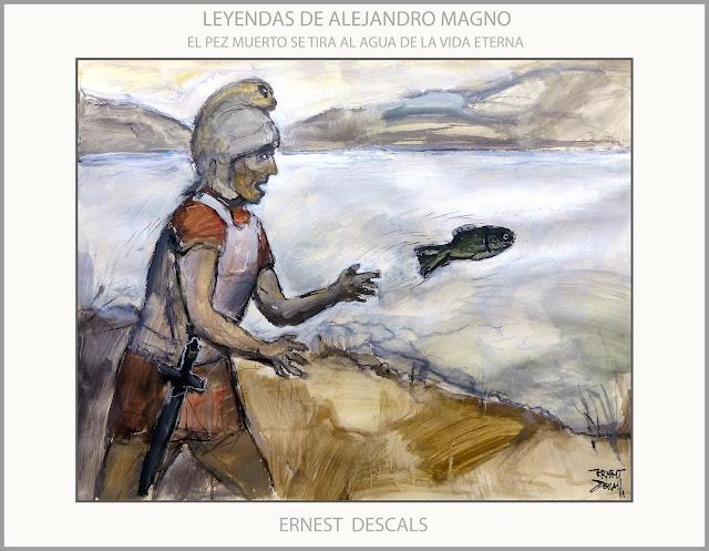 INMORTALIDAD-LEYENDAS-PINTURA-ALEJANDRO MAGNO-PEZ-AGUA-BUSQUEDA-ETERNA-JUVENTUD-ARTISTA-PINTOR-ERNEST DESCALS-