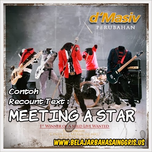 Contoh Recount Text : Meeting A Star | www.belajarbahasainggris.us