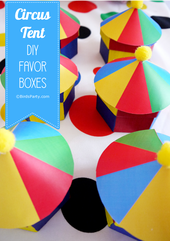 DIY Circus Tent Birthday Party Favor Boxes - BirdsParty.com & DIY Circus Tent Birthday Party Favor Boxes | Party Ideas | Party ...
