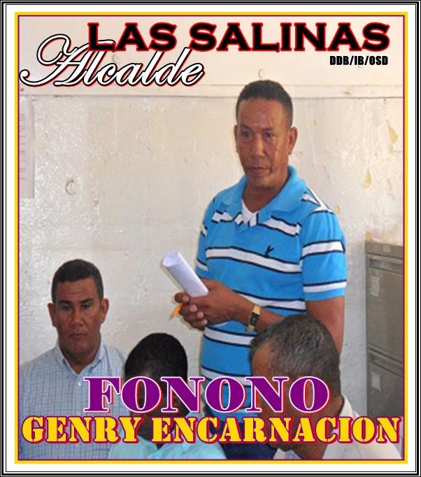 GENRY ENCARNACION -FONONO- ALCALDE MUNICIPIO DE LAS SALINAS 2016-2020