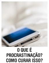 O que é procrastinação? Como curar isso?