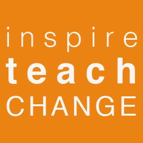 Teach, Inspire, Change