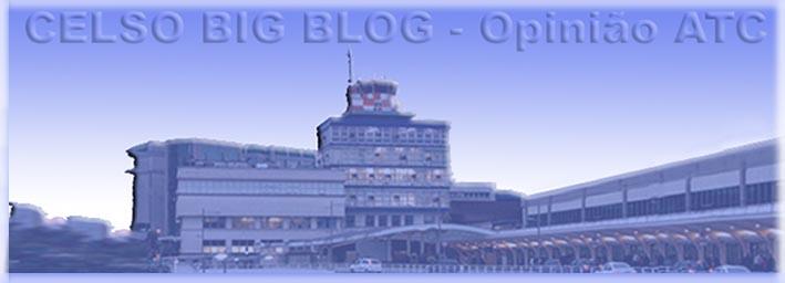 Celso BIG BLOG - Opinião ATC