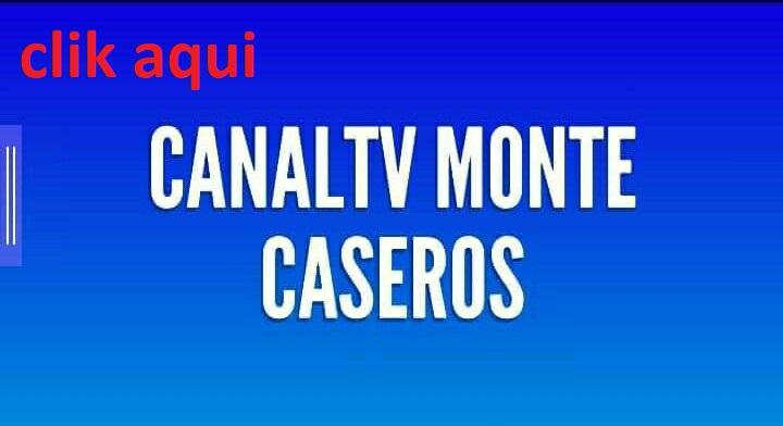 CANALTV MONTE CASEROS