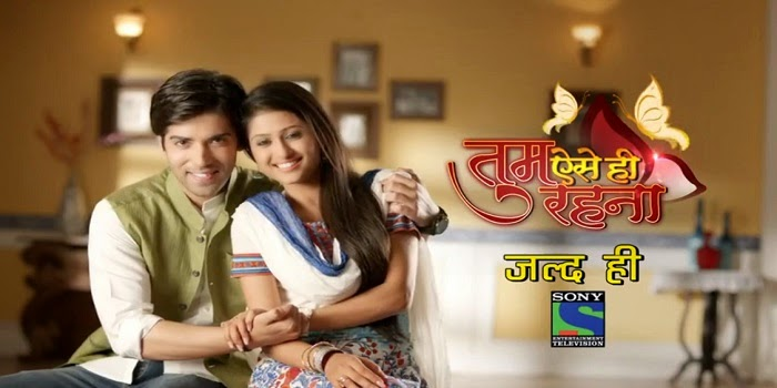 Tum Aise Hi Rehna wiki, Star Cast & crew, Story of sony tv Tum Aise Hi Rehna New Tv Serial timing