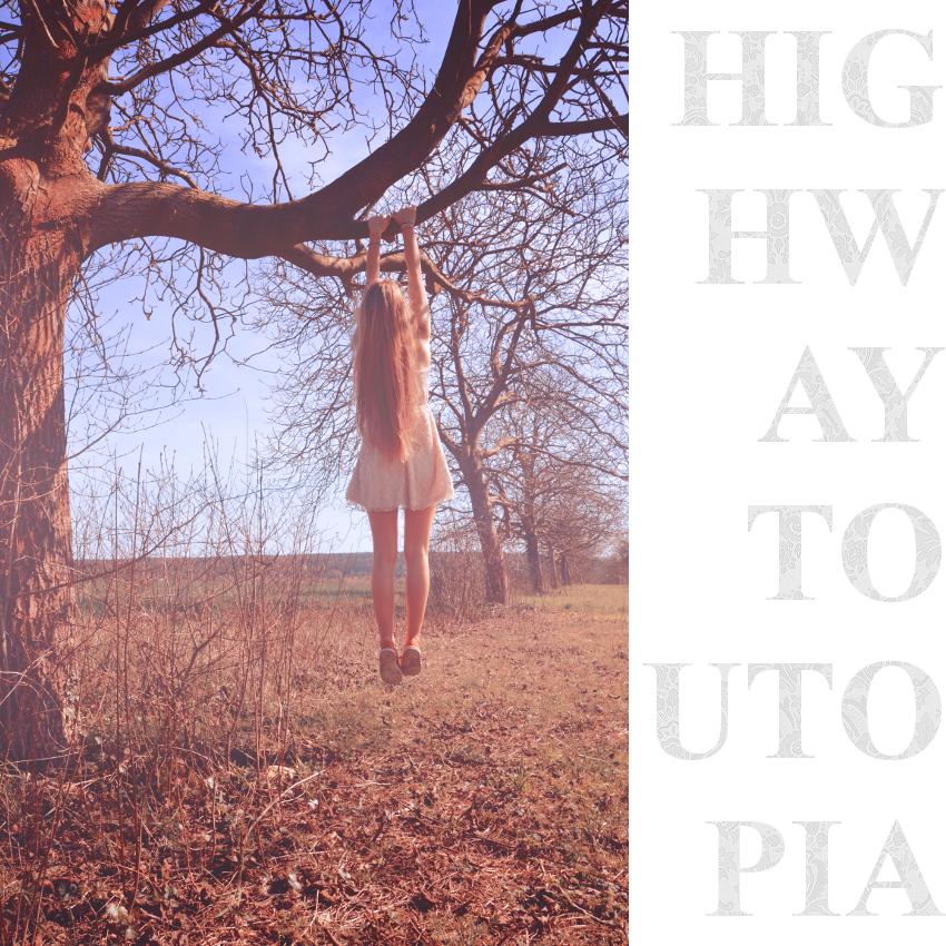 Highway to Utopia