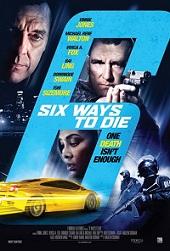 Sinopsis dan Jalan Cerita Film 6 Ways to Die 2015