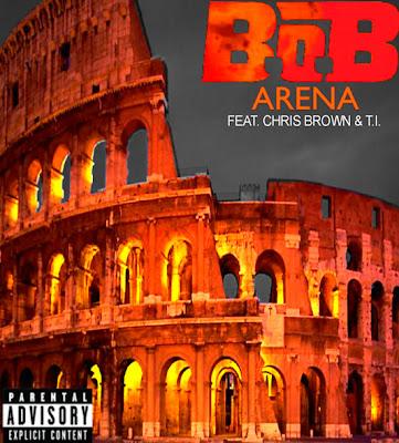 B.o.B - Arena ft. Chris Brown & T.I.