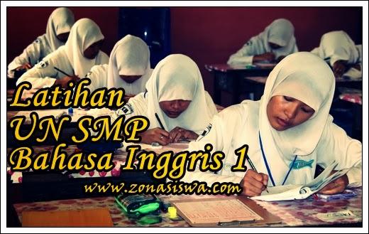 Latihan UN SMP Bahasa Inggris 1 | www.zonasiswa.com