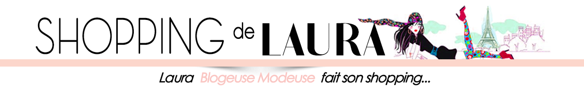 Shopping de laura - Blog mode femme - Tendances Fashion