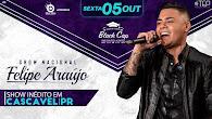 Show com FELIPE ARAÚJO