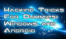 .Hacking Tricks  For Dummies:  Windows & Android