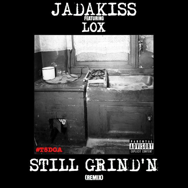 Jadakiss – Still Grind'n (Remix) (feat. The LOX)