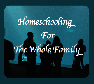 Homeschooling For The Whole Family