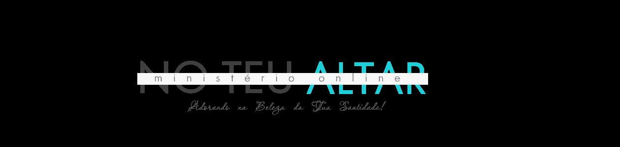 No Teu Altar | Blog de Louvor, Adoração e Teologia