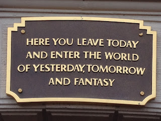 Sign from Disneyland Park: Here you leave today and enter the world of yesterday, tomorrow and fantasy.