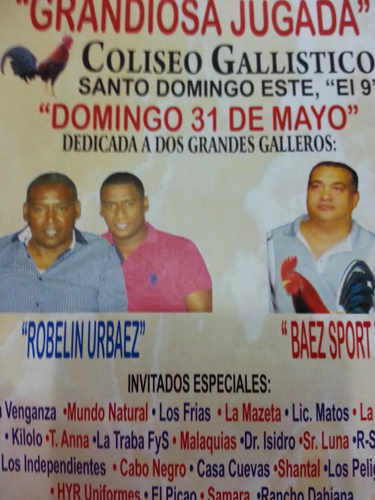 Gran Jugada dedicada a Baez Sport y a Robelin Urbaez este proximo 31 de Mayo 2015