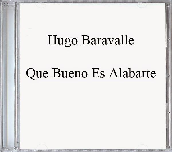 Hugo Baravalle-Que Bueno Es Alabarte-